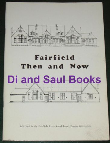 Fairfield Then and Now, by Ann Buckley